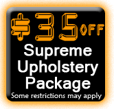 $35 OFF Supreme Upholstery Package
